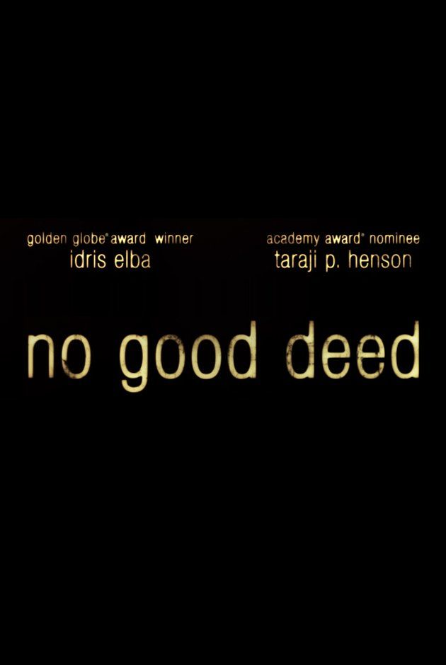 No Good Deed (2014) I'm so excited for this movie! Idris Elba AND Henry Simmons in the same movie!!! Those are my two celebrity husbands. I'll watch a movie with either one,but both! ? Awww shaboink!
