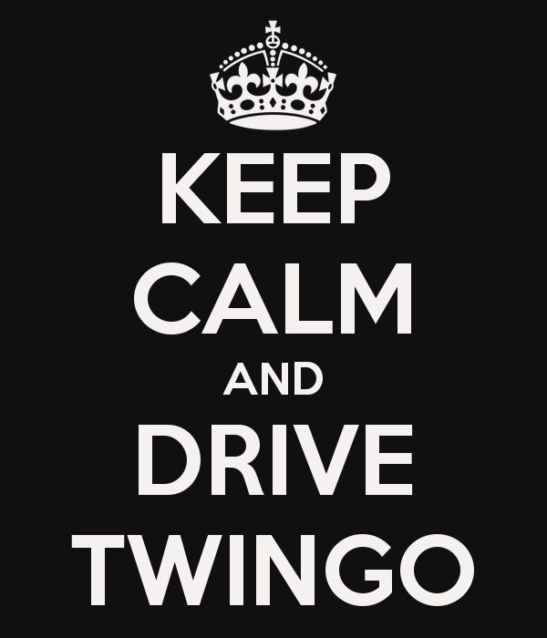 KEEP CALM AND DRIVE TWINGO