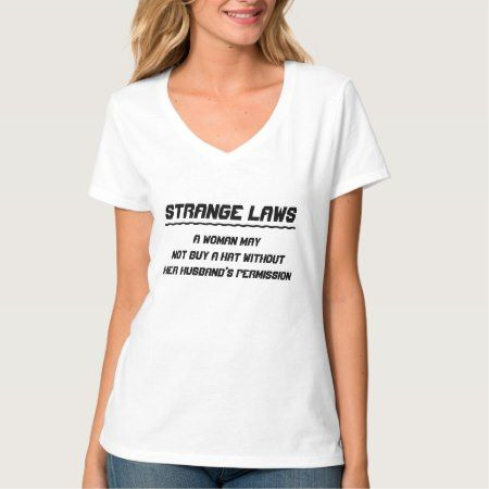 Strange laws hat permission T-Shirt - click to get yours right now!