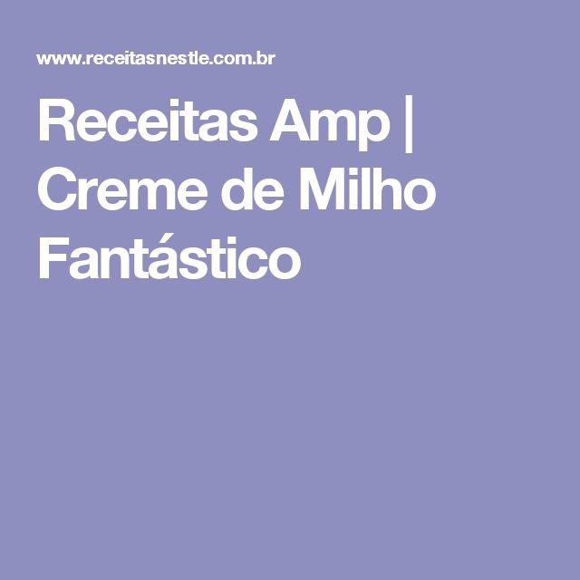 Receitas Amp | Creme de Milho Fantástico