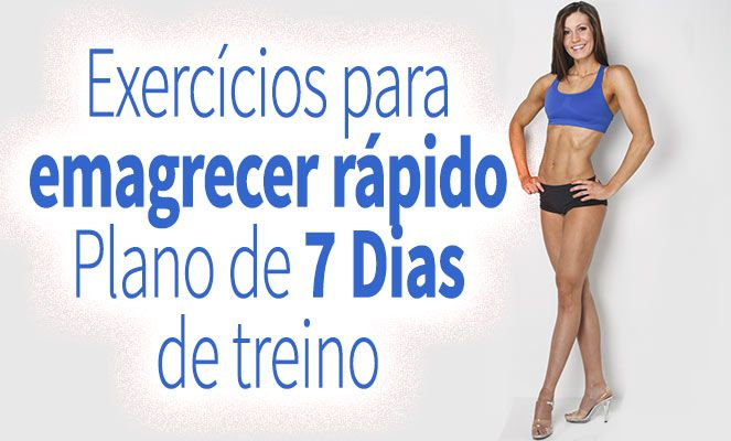 Exercícios Para Emagrecer Rápido   Plano de 7 Dias de Treino  http://emagrecerrapidogarantido.com.br/exercicios-para-emagrecer-rapido/