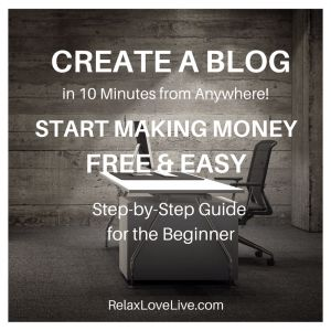 Create a Blog (even if you aren't a Computer Geek) in 10 minutes from anywhere using our FREE and Easy step-by-step guide for beginner bloggers. RelaxLoveLive.com | Blog Tips | Work from Home | Off Grid | Homestead #CreateABlog, #CreateABlogFree, #CreateAWordpressBlog, #CreateABlogIdeas, #HowToCreateABlog, #StartABlog, #BlogGuide