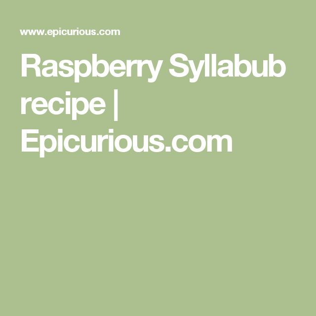 Best 25+ Syllabub ideas on Pinterest | Syllabub recipe ...