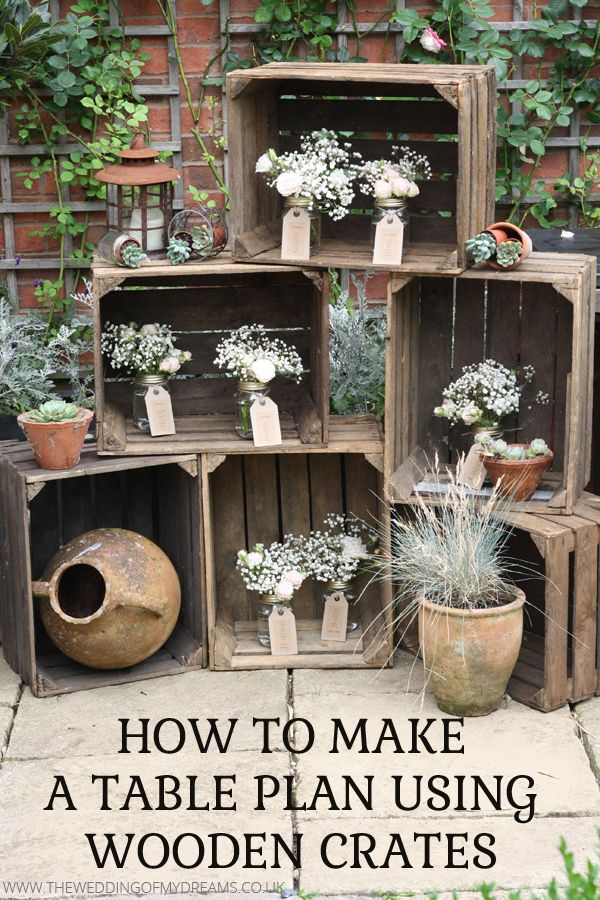 How To Make A Wooden Crate Wedding Table Plan - perfect for rustic weddings - crates, vases etc from @theweddingomd www.theweddingofmydreams.co.uk