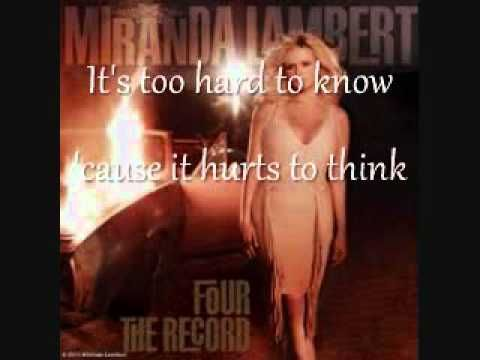 Miranda Lambert - Hurts To Think [Lyrics On Screen] One of the most underrated Miranda songs! Love this song and the lyrics!