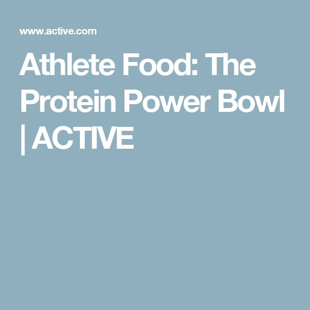 Athlete Food: The Protein Power Bowl | ACTIVE