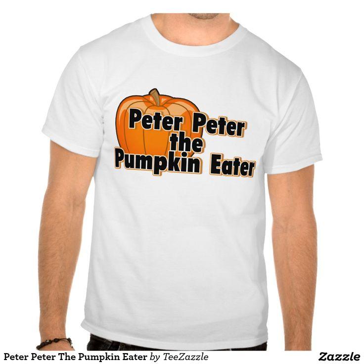 Peter Peter The Pumpkin Eater Tshirt