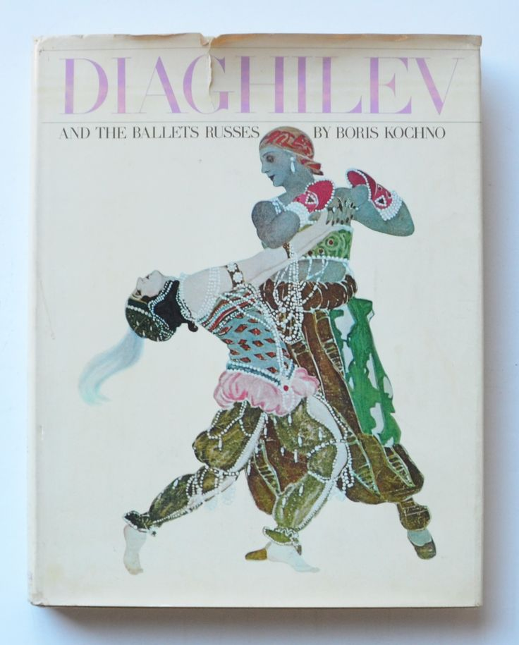 Diaghilev and the Ballets Russes by Boris Kochno ; translated from the French by Adrienne Foulke ; designed by Bea Feitler.