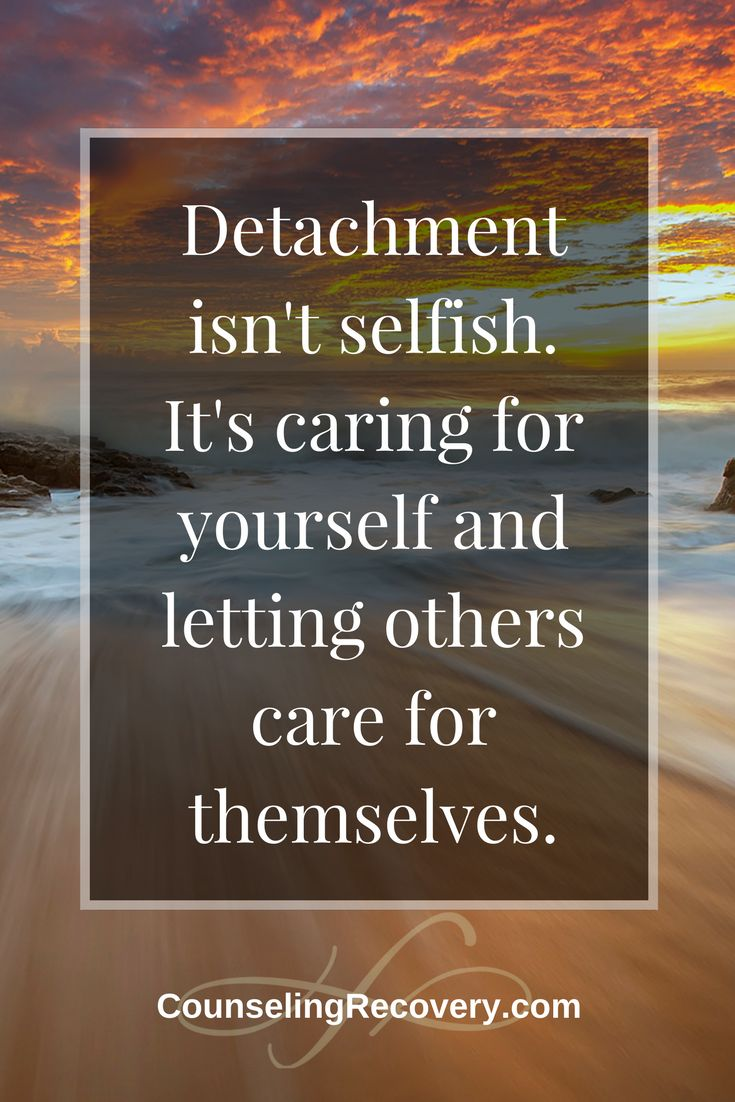 Detaching with love works. Detachment quotes | letting go | relationship problems | codependent relationships | Click to read more  about codependency.