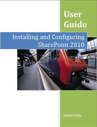 User guide installing and configuring sharepoint 2010 public