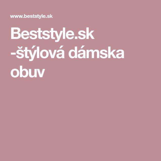 Beststyle.sk -štýlová dámska obuv