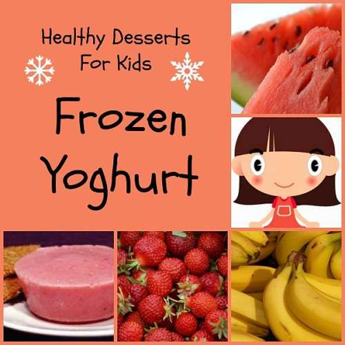 Healthy Desserts For Kids - Frozen Yoghurt recipe
