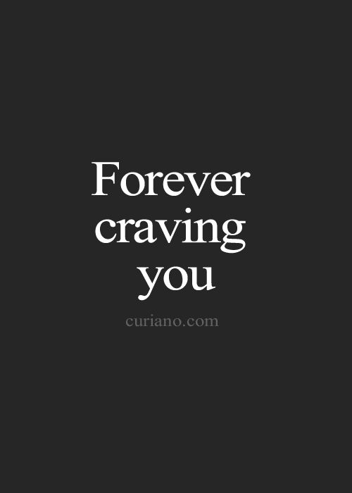 I crave you next to me