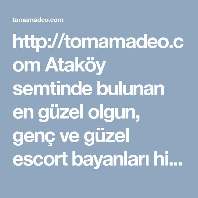 http://tomamadeo.com Ataköy semtinde bulunan en güzel olgun, genç ve güzel escort bayanları hizmetinize sunan profesyonel internet sitesi. #Ataköy #escort #Eskort