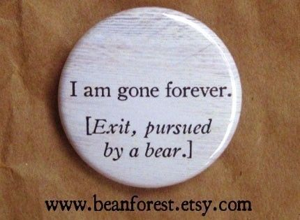 """shakespeare quote - exit pursued by a bear - theatre gift refrigerator magnet 1.25"""" badge william shakespeare play drama actor theater gifts"""