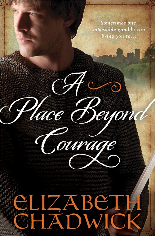 A Place Beyond Courage William Marshal Book Elizabeth Chadwick
