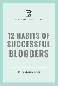 12 Habits of Successful Bloggers – Mandy Chaffins