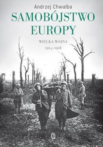 Okładka książki Samobójstwo Europy. Wielka wojna 1914-1918