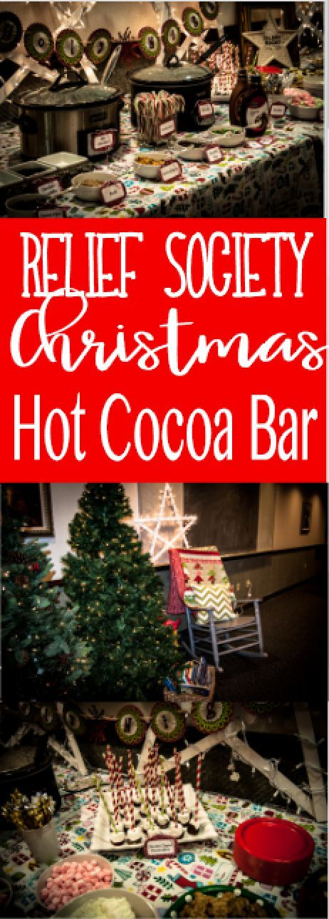 Hot Cocoa Bar! Relief Society Christmas Activity Idea Hot Cocoa Bar! Relief Society Christmas Activity Idea We had so much for doing this as a Relief Society Activity last year, and everything turned out so cute. This is how long...