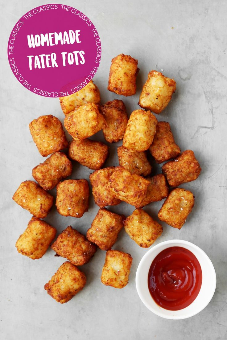 The Classics Homemade Tater Tots Real Homemade Food