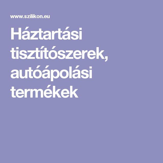 Háztartási tisztítószerek, autóápolási termékek