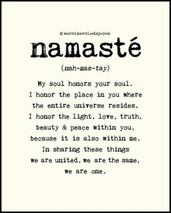 I'll say Namaste to that