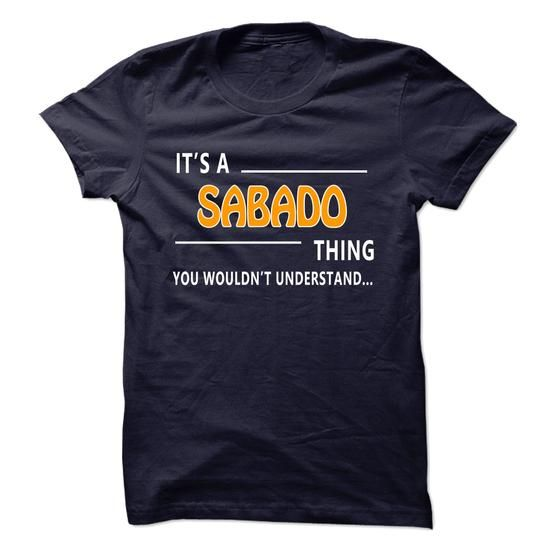 Sabado thing understand ST421 #name #tshirts #SABADO #gift #ideas #Popular #Everything #Videos #Shop #Animals #pets #Architecture #Art #Cars #motorcycles #Celebrities #DIY #crafts #Design #Education #Entertainment #Food #drink #Gardening #Geek #Hair #beauty #Health #fitness #History #Holidays #events #Home decor #Humor #Illustrations #posters #Kids #parenting #Men #Outdoors #Photography #Products #Quotes #Science #nature #Sports #Tattoos #Technology #Travel #Weddings #Women