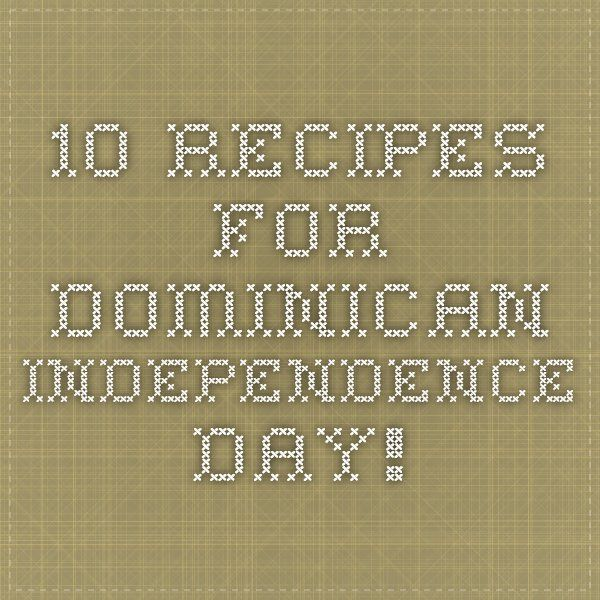 10 Recipes for Dominican Independence Day!