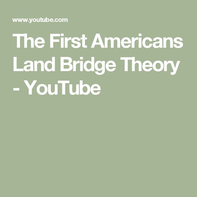 The First Americans   Land Bridge Theory - YouTube