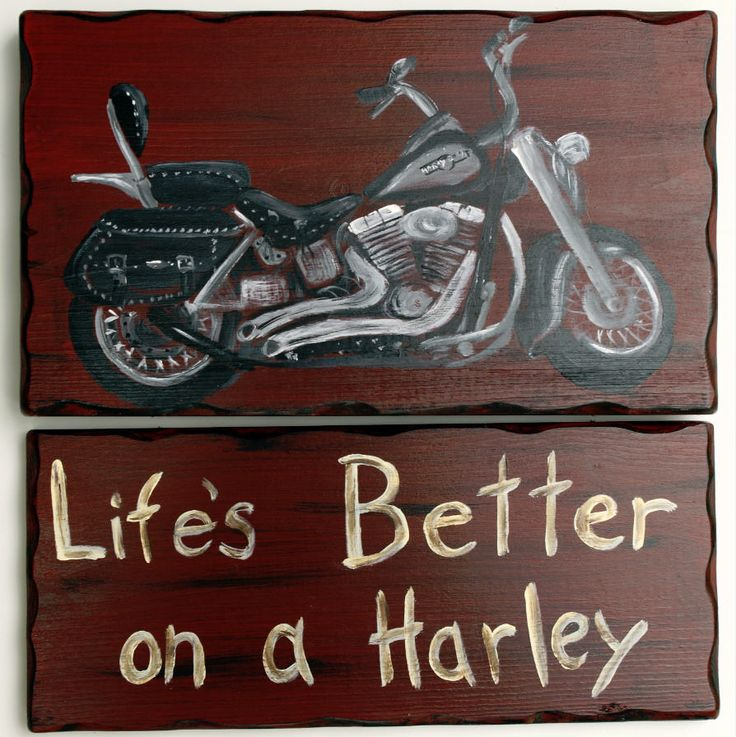 "Harley motorcycle sign. Life is better on a Harley. Approximately 12"" wide. I have hand painted the motorcycle in a loose detail way. Just enough to be able to recognize. High detail paintings would cost more. Original sign design by me from At bear Hollow. $40"
