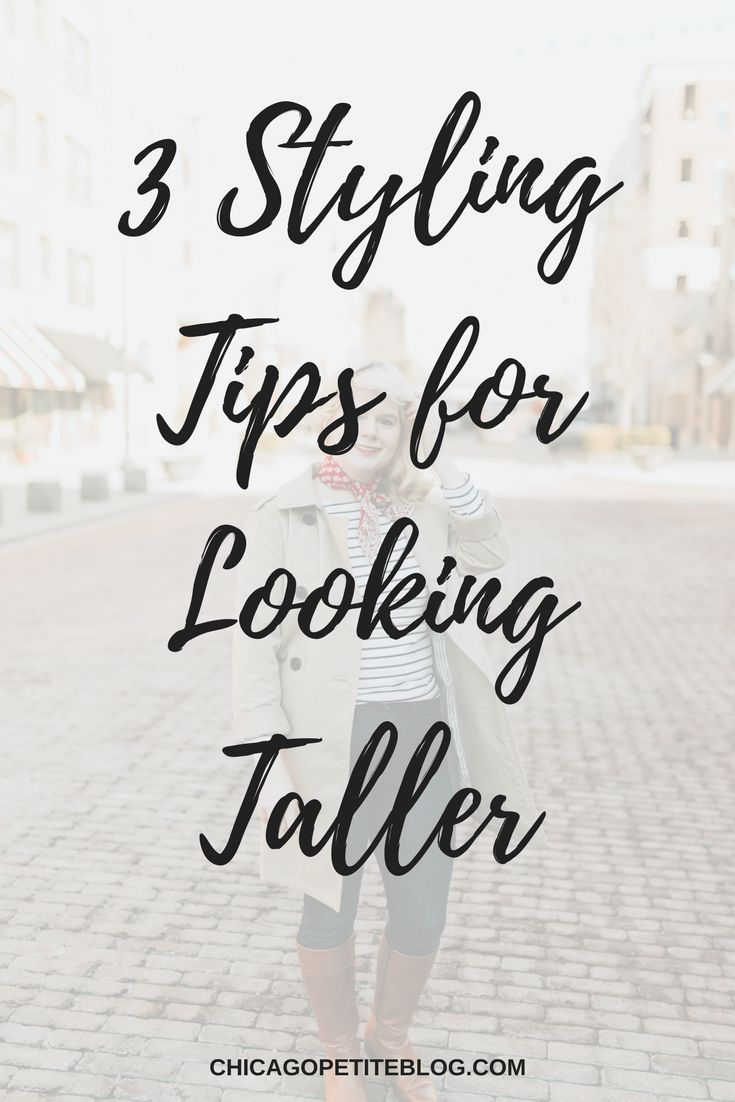 3 Styling Tips for Looking Taller