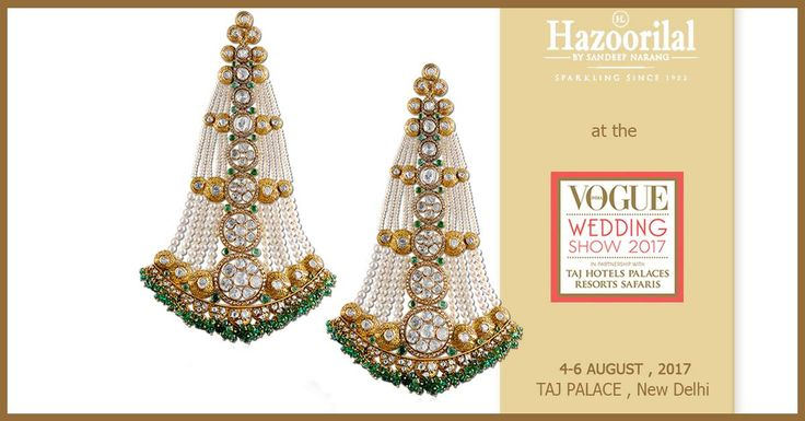Serenade yourself in front of an amazing bridal jewellery collection at Vogue wedding show hosted by #HazoorilalJewellers to be held at Taj Palace, New Delhi this August.