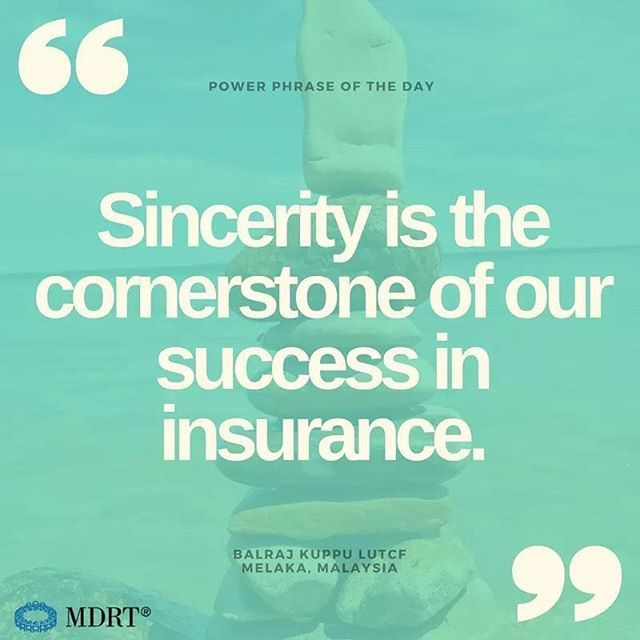 Sincerity Is The Cornerstone Of Our Success In Insurance Mdrt