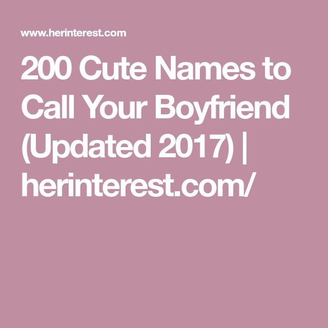 Matter how Your Cute To Call Pet Boyfriend Names consider