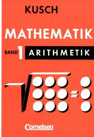 Kusch: Mathematik - Bisherige Ausgabe: Mathematik, Bd.1, Arithmetik von Lothar Kusch http://www.amazon.de/dp/3590827718/ref=cm_sw_r_pi_dp_kcP.ub1JN2NTY