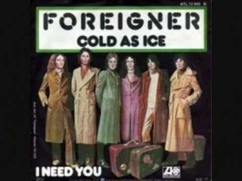 """Cold As Ice"" was a 1977 song by British-American rock band Foreigner from their self-titled debut album.  It became one of the best-known songs of the band in the U.S., peaking at number 6 in the Billboard Hot 100.  It was initially the B-side of some versions of the ""Feels Like The First Time"" 45 rpm single.  Foreigner are a British/American r..."