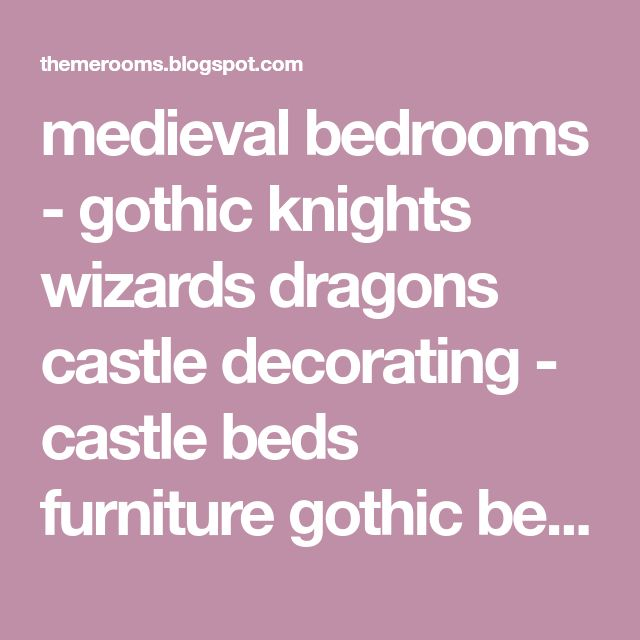medieval bedrooms - gothic knights wizards dragons castle decorating - castle beds furniture gothic bedrooms theme - Medieval Gothic Home Decor knights and dragons murals - Castle bedroom theme - wizard bedroom theme - baby room decorating dragons happy dragons of baby bedrooms knights decor for kids room - little prince knight theme kids medieval bedroom - prince theme bedroom ideas #gothichomedecor