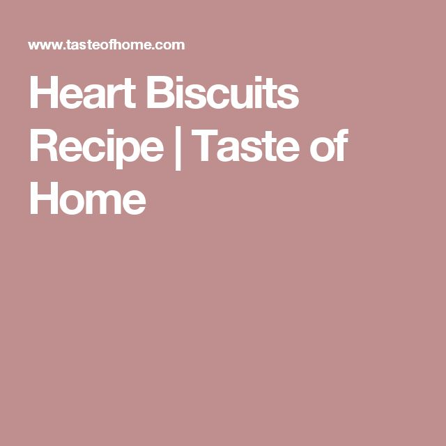 Heart Biscuits Recipe | Taste of Home
