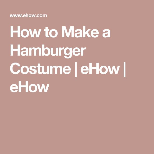 How to Make a Hamburger Costume | eHow | eHow