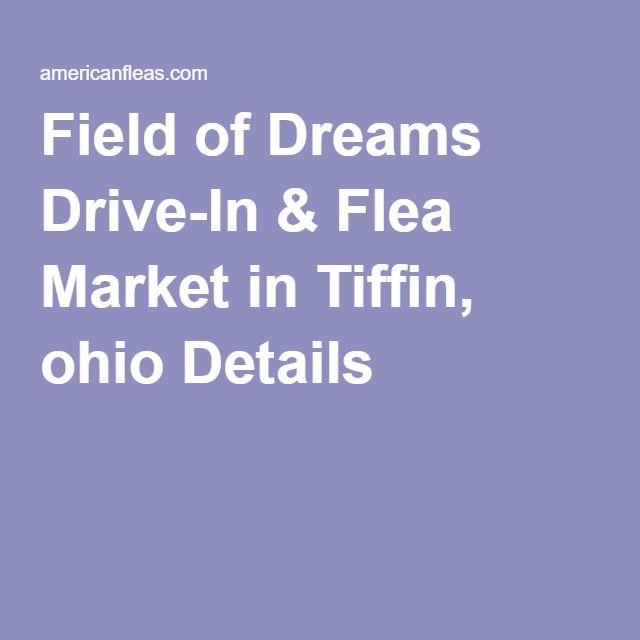Field of Dreams Drive-In & Flea Market in Tiffin, ohio Details