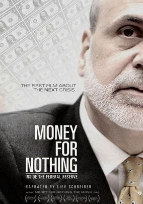 Money for Nothing: Inside the Federal Reserve (2013)