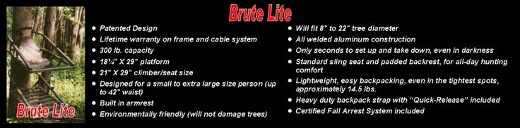 """Same great features as the Baby Lite, but with a 300 pound weight capacity. The Brute Lite is made for a larger hunter. It will accommodate up to a waist size of 42"""". #Hunting #Treestand #Whitetail"""