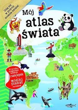Mój atlas świata - Firma Księgarska Olesiejuk