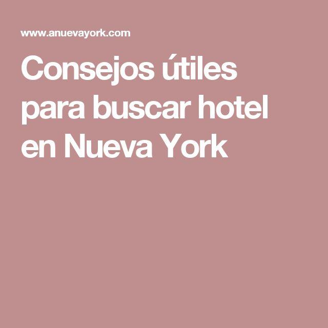 Consejos útiles para buscar hotel en Nueva York