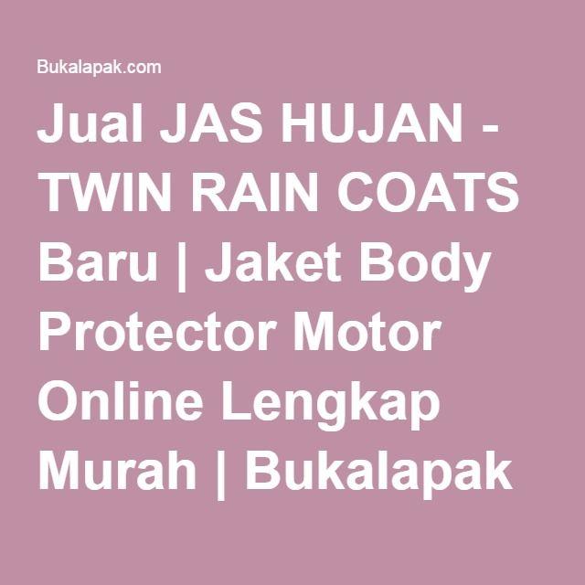 Jual JAS HUJAN - TWIN RAIN COATS Baru   Jaket Body Protector Motor Online Lengkap Murah   Bukalapak