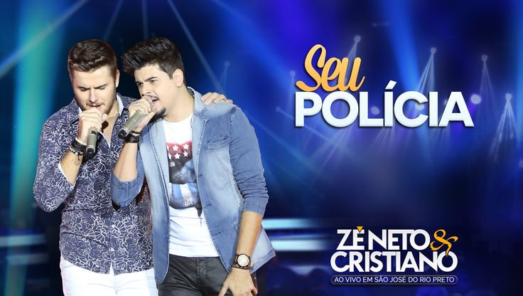 Zé Neto e Cristiano -  Seu Polícia (DVD Zé Neto e Cristiano Ao vivo em S...