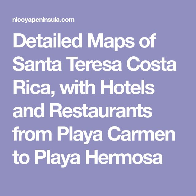 Detailed Maps of Santa Teresa Costa Rica, with Hotels and Restaurants from Playa Carmen to Playa Hermosa