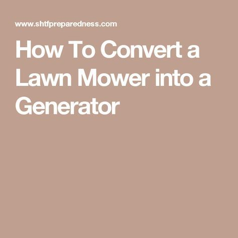 Popular How To Convert a Lawn Mower into a Generator