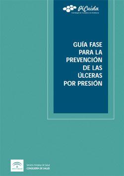 El Servicio Andaluz de Salud ha editado laGuía FASE para la prevención de las úlceras por presión, una síntesis actualizada de recomendaciones basadas en la evidencia