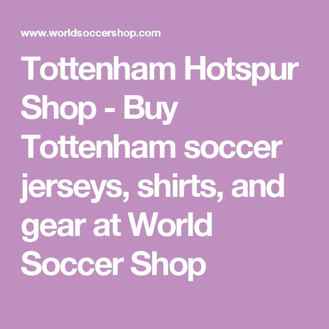 Tottenham Hotspur Shop - Buy Tottenham soccer jerseys, shirts, and gear at World Soccer Shop